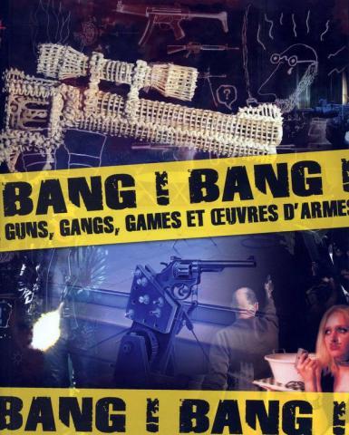 Bang! Bang! Guns, gangs, games et oeuvres d'armes