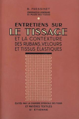 Entretien sur le Tissage et la contexture des rubans velours et tissus élastiques Tome I