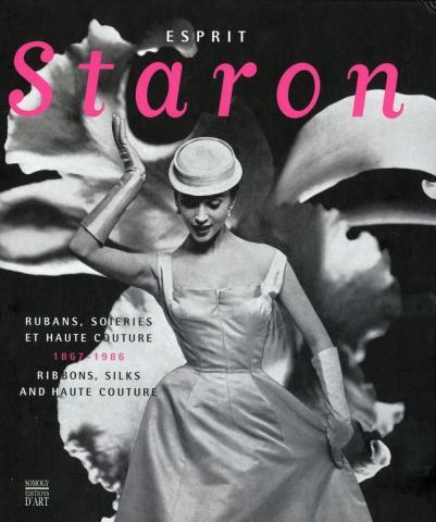 Esprit Staron, Rubans, soieries et Haute couture 1867-1986