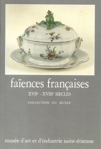 Faïences françaises, collections du musée d'Art et d'Industrie