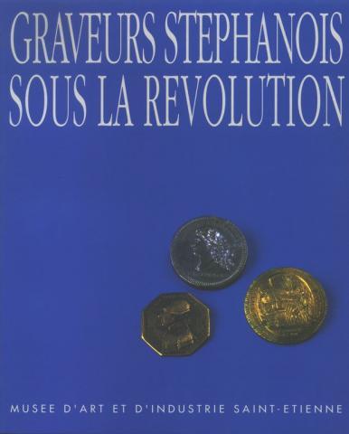 Graveur stéphanois sous la Révolution, numismatiques